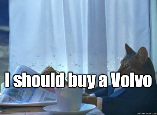 I should buy a Volvo  -  I should buy a Volvo   Misc