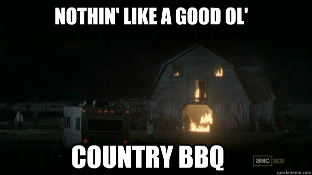 Nothin' like a good ol' country bbq  BurningBarn