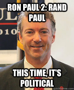 Ron Paul 2: Rand Paul This time, it's political