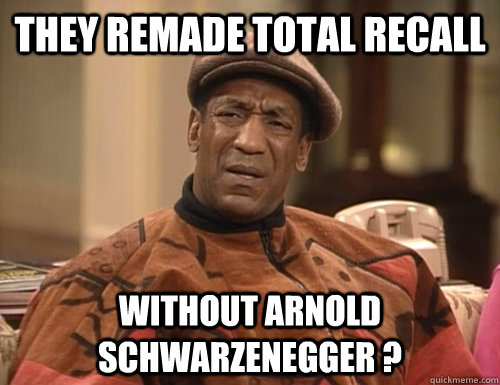 They remade Total recall Without Arnold Schwarzenegger ?