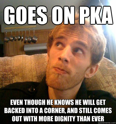 Goes on PKA Even though he knows he will get backed into a corner, and still comes out with more dignity than ever  Honest Hutch