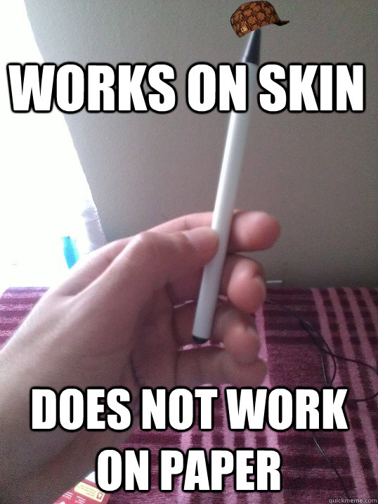 Works on skin Does not work on paper