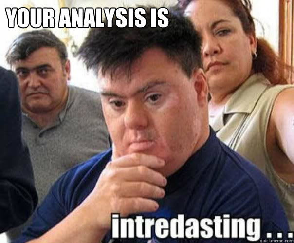 Your analysis is   interdasting