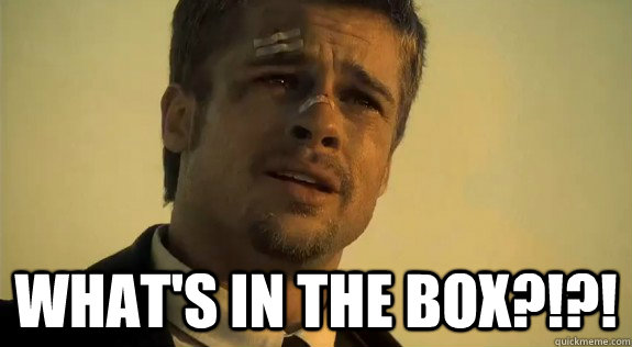 WHAT'S IN THE BOX?!?! -  WHAT'S IN THE BOX?!?!  Brad Pitt- Whats in the box