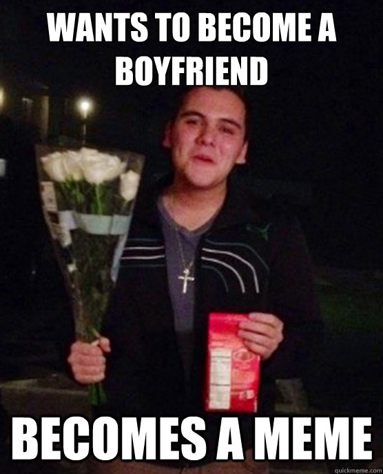 wants to become a boyfriend becomes a meme - wants to become a boyfriend becomes a meme  Friendzone Johnny