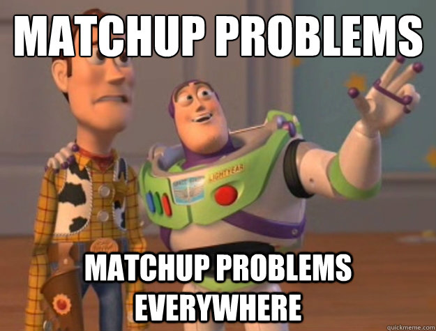 matchup problems matchup problems everywhere - matchup problems matchup problems everywhere  Buzz Lightyear