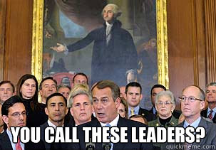 You Call These Leaders? -  You Call These Leaders?  Disgruntled Washington