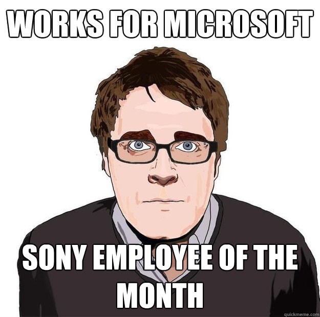 Works for Microsoft Sony employee of the month - Works for Microsoft Sony employee of the month  Always Online Adam Orth