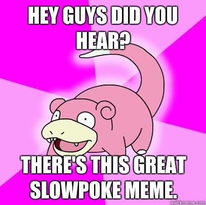 slowpoke meme