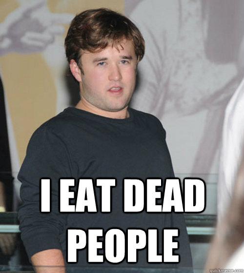 i eat dead people