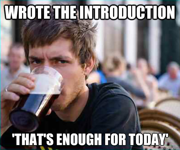 Wrote the introduction 'That's enough for today' - Wrote the introduction 'That's enough for today'  Lazy College Senior