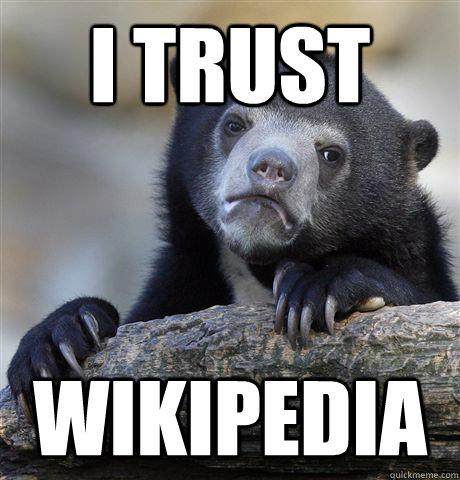 I trust Wikipedia - I trust Wikipedia  Confession Bear