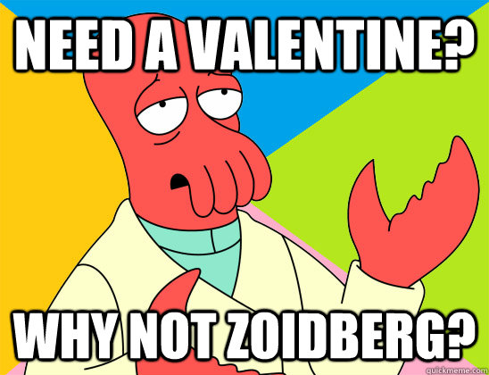 need a valentine? why not zoidberg? - need a valentine? why not zoidberg?  Misc