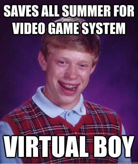 Saves All Summer For Video Game System Virtual Boy