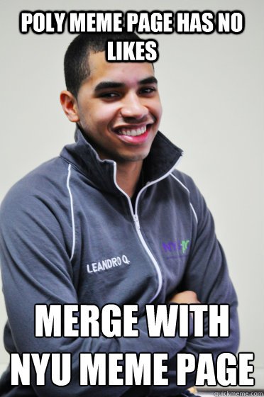 POLY MEME PAGE HAS NO LIKES MERGE WITH NYU MEME PAGE - POLY MEME PAGE HAS NO LIKES MERGE WITH NYU MEME PAGE  Excited Poly Kid