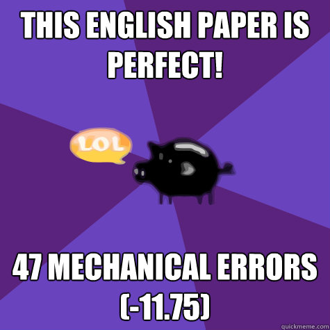 mechanical errors in writing Mechanical errors when you review your own writing, you may read what you intended to type rather than what you did type or you may miss errors resulting from cutting and pasting words or sentences.