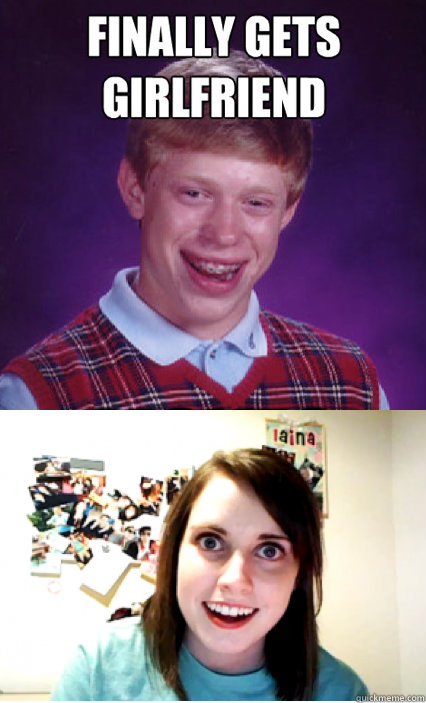 -    Bad Luck Brian