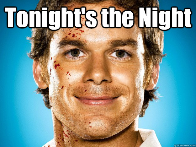 Tonight's the Night   Dexter