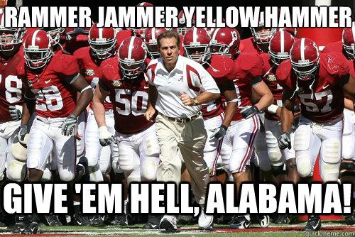 Rammer jammer yellow hammer give em hell alabama