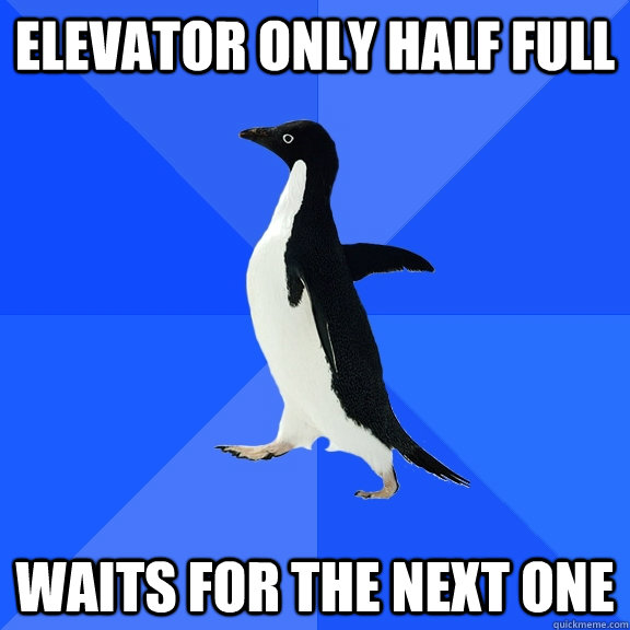 Elevator only half full waits for the next one - Elevator only half full waits for the next one  Socially Awkward Penguin