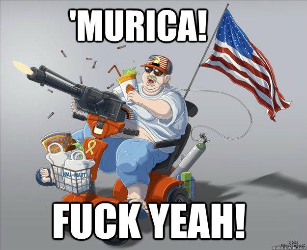'Murica! Fuck yeah!