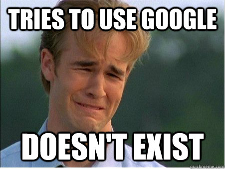 Tries to use google doesn't exist - Tries to use google doesn't exist  1990s Problems