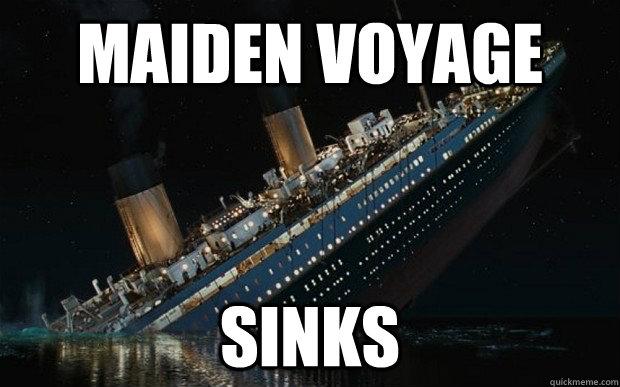 Maiden voyage sinks