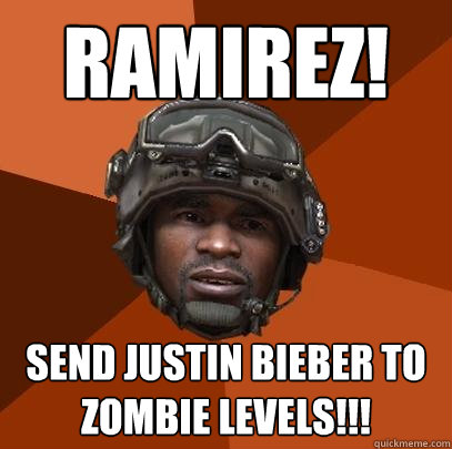 RAMIREZ! send justin bieber to zombie levels!!!