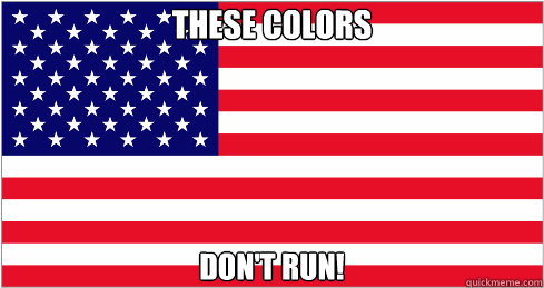These colors don't run!