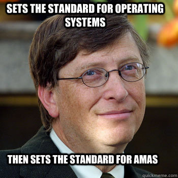 then sets the standard for AMAs Sets the standard for Operating systems