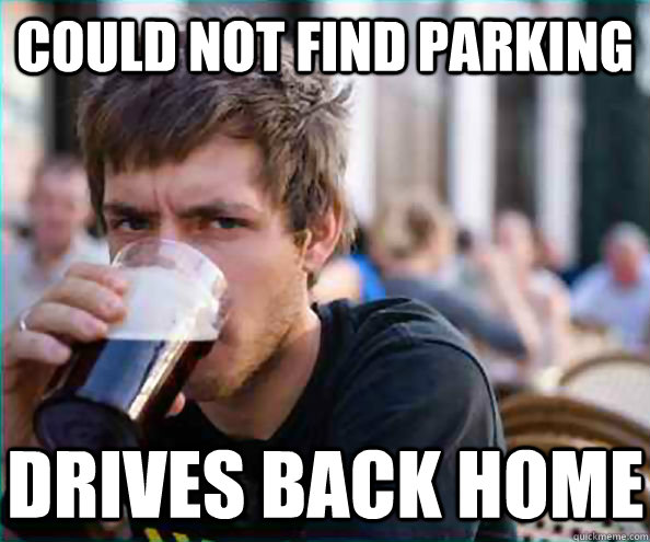 Could not find parking Drives back home - Could not find parking Drives back home  Lazy College Senior