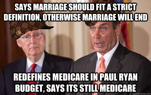 says marriage should fit a strict definition, otherwise marriage will end redefines medicare in paul ryan budget, says its still medicare