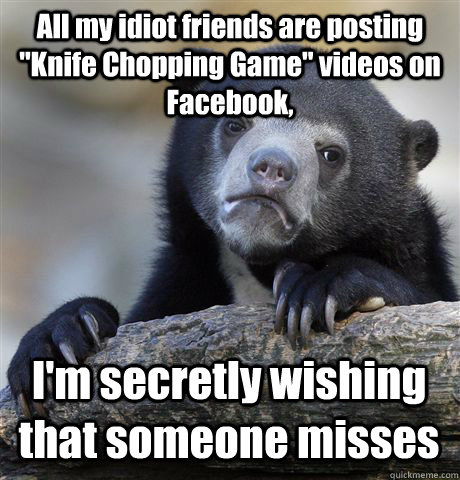 All my idiot friends are posting