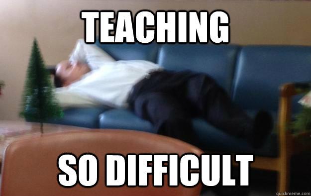 TIRED TEACHER memes | quickmeme