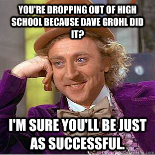 Dropping out of high school?