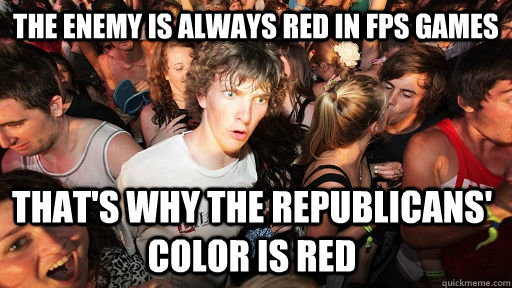 The enemy is always red in FPS games that's why the republicans' color is red  - The enemy is always red in FPS games that's why the republicans' color is red   Misc