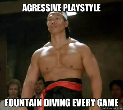 Agressive playstyle Fountain diving every game - Agressive playstyle Fountain diving every game  Aggressive Reginald
