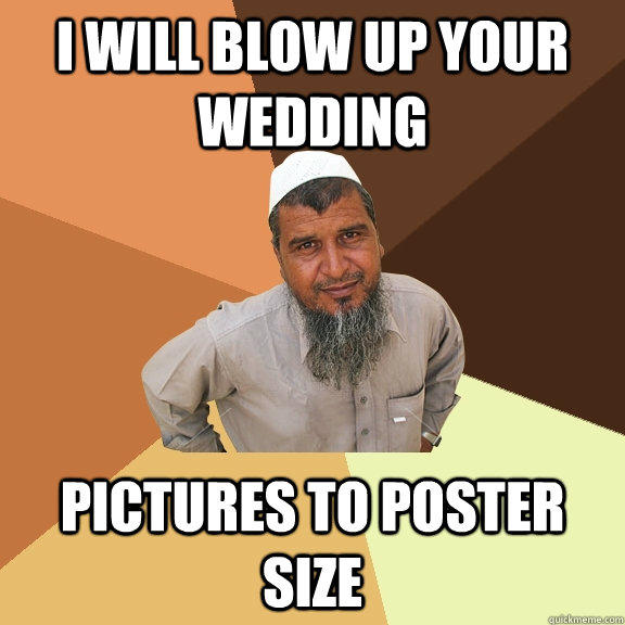 I will blow up your wedding pictures to poster size  Ordinary Muslim Man