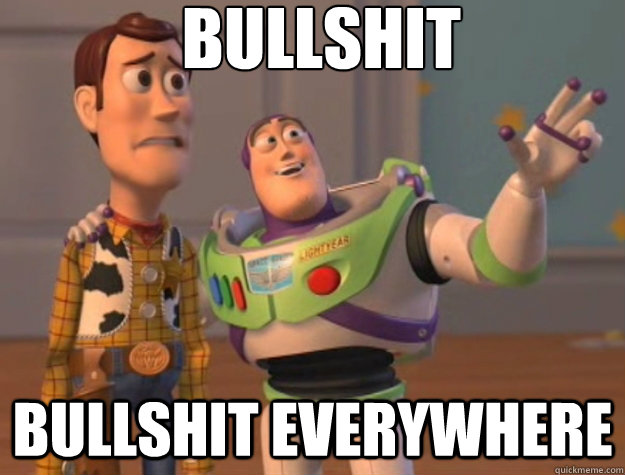 Bullshit bullshit everywhere - Bullshit bullshit everywhere  Buzz Lightyear