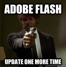 Adobe Flash Update One more time - Adobe Flash Update One more time  Pulp Fiction meme