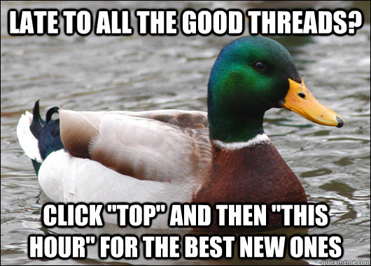 Late to all the good threads? Click