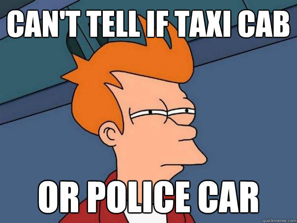 can't tell if taxi cab or police car - can't tell if taxi cab or police car  Futurama Fry