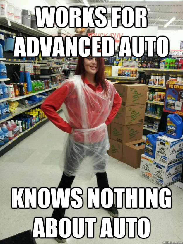 Works For Advanced Auto Knows Nothing About Auto Car Parts Chase