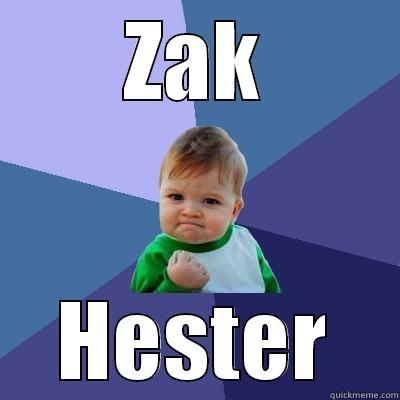 ZAK HESTER Success Kid