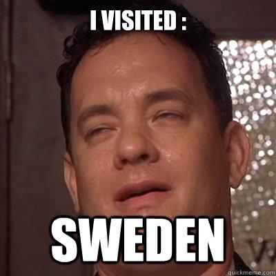 I visited : SWEDEN