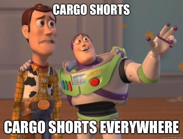 a87d417a222cabf8991140ddb4e62d481f6c7b020d53732385f8bd37da53b171 cargo shorts cargo shorts everywhere buzz lightyear quickmeme,Cargo Shorts Meme