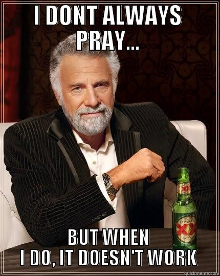 Image result for Prayer Doesn't work meme