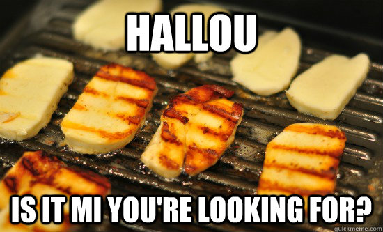 Hallou is it mi you're looking for?  Halloumi