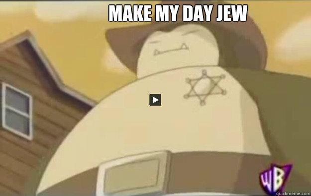 make my day jew