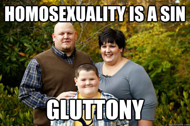 Homosexuality is a sin gluttony - Homosexuality is a sin gluttony  Happy American Family
